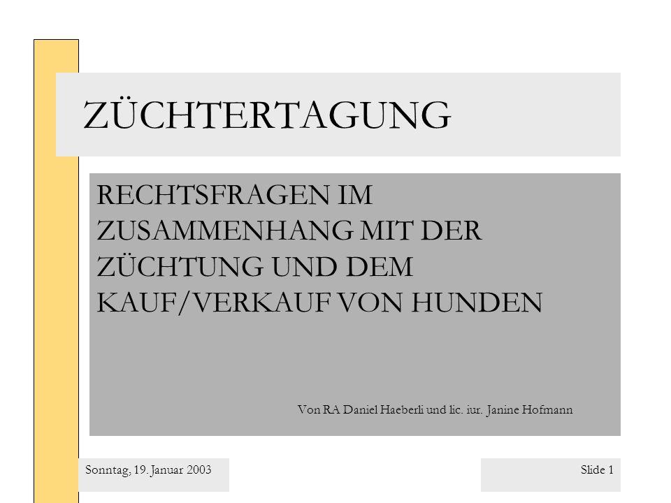 ZÜCHTERTAGUNG RECHTSFRAGEN IM ZUSAMMENHANG MIT DER ZÜCHTUNG UND DEM KAUF/VERKAUF VON HUNDEN. Von RA Daniel Haeberli und lic. iur. Janine Hofmann.