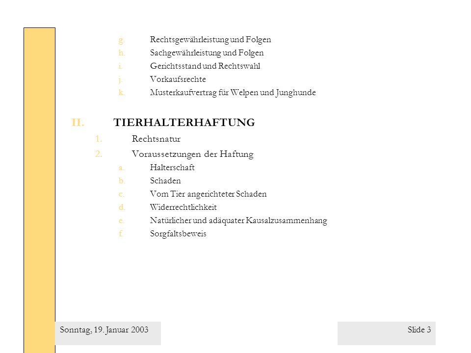 TIERHALTERHAFTUNG Rechtsnatur Voraussetzungen der Haftung