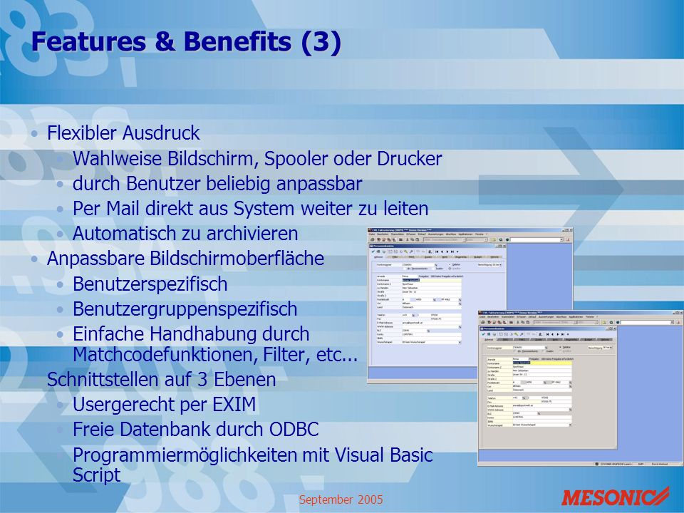 Features & Benefits (3) Flexibler Ausdruck