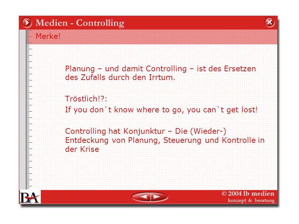 Medien - Controlling Merke!