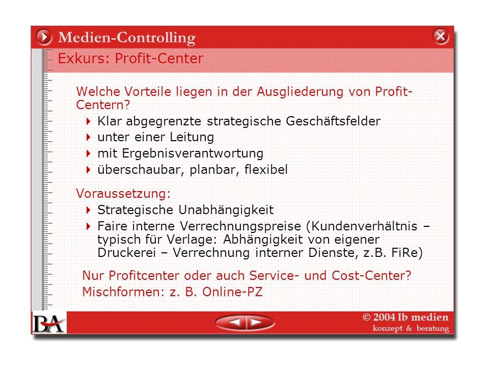 Medien-Controlling Exkurs: Profit-Center