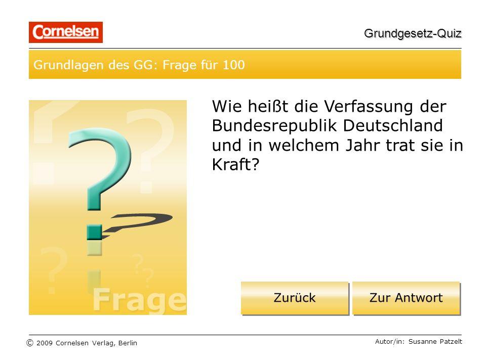 Grundgesetz-Quiz Grundlagen des GG: Frage für 100. Wie heißt die Verfassung der Bundesrepublik Deutschland und in welchem Jahr trat sie in Kraft