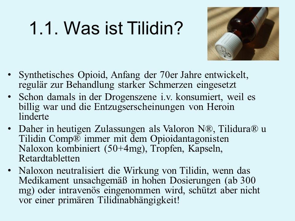 1.1. Was ist Tilidin Synthetisches Opioid, Anfang der 70er Jahre entwickelt, regulär zur Behandlung starker Schmerzen eingesetzt.