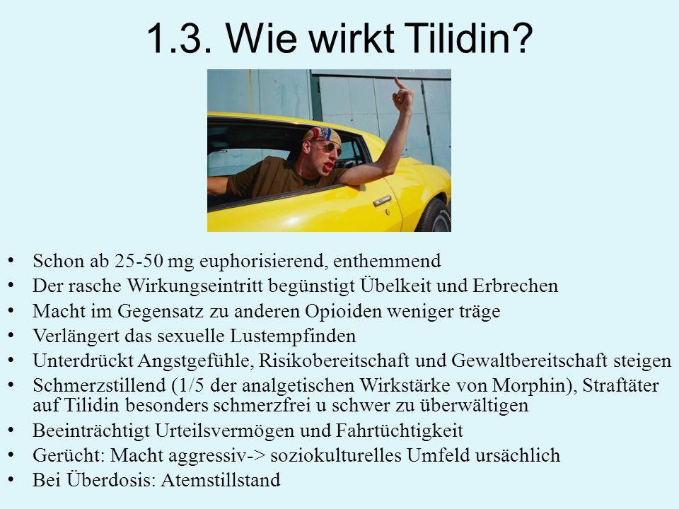 1.3. Wie wirkt Tilidin Schon ab 25-50 mg euphorisierend, enthemmend