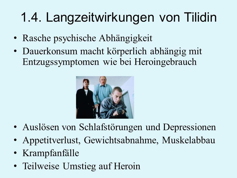 1.4. Langzeitwirkungen von Tilidin