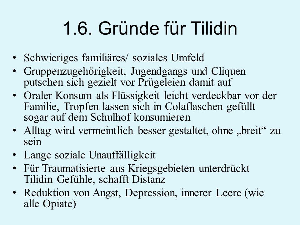 1.6. Gründe für Tilidin Schwieriges familiäres/ soziales Umfeld