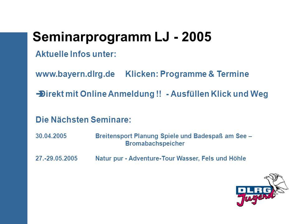 Seminarprogramm LJ - 2005 Aktuelle Infos unter: