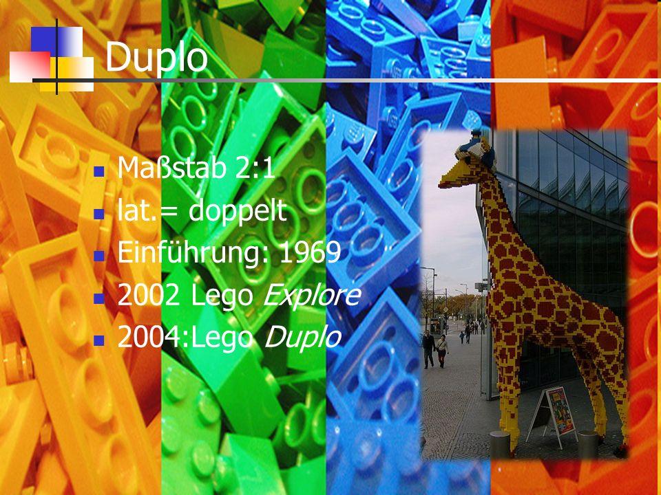 Duplo Maßstab 2:1 lat.= doppelt Einführung: 1969 2002 Lego Explore