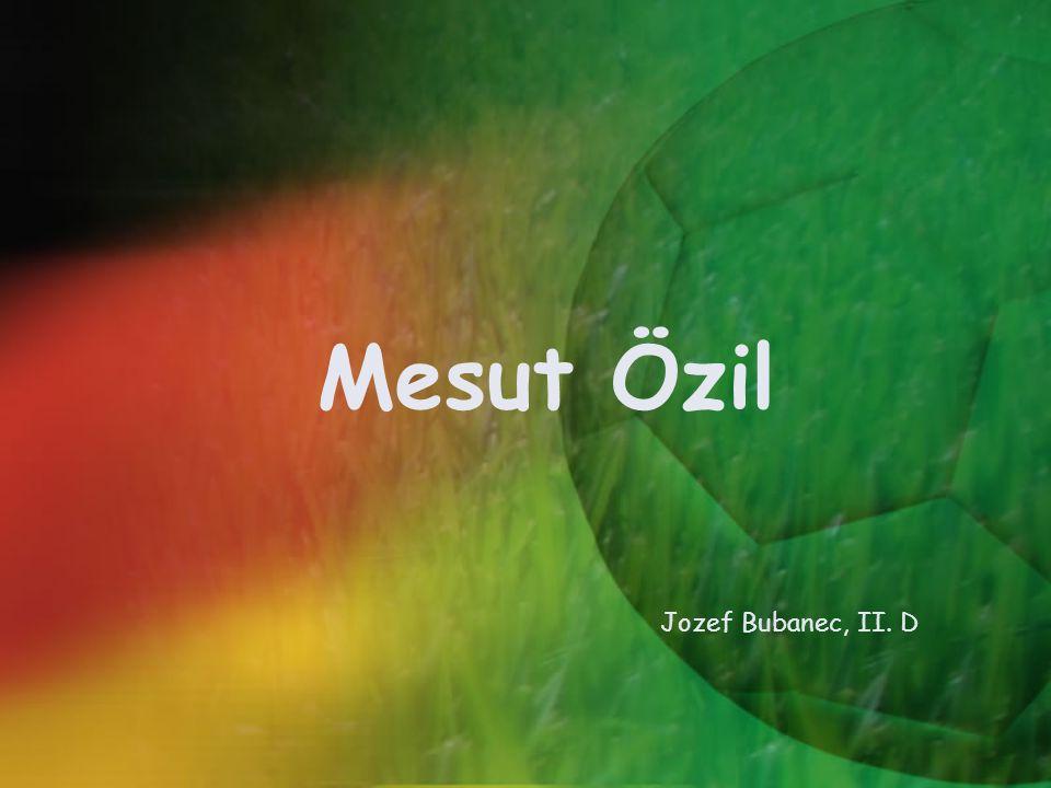 Mesut Özil Jozef Bubanec, II. D