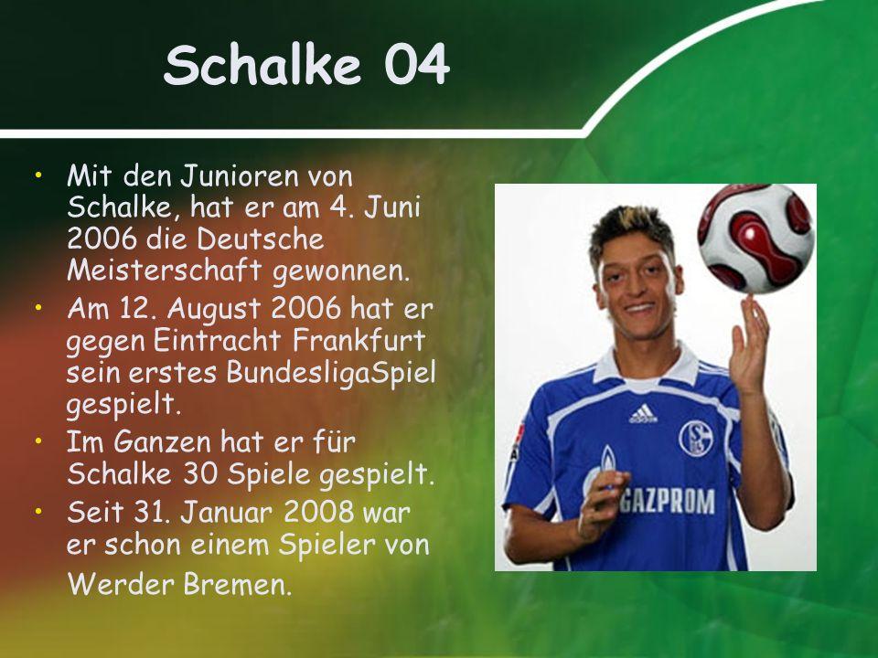 Schalke 04 Mit den Junioren von Schalke, hat er am 4. Juni 2006 die Deutsche Meisterschaft gewonnen.