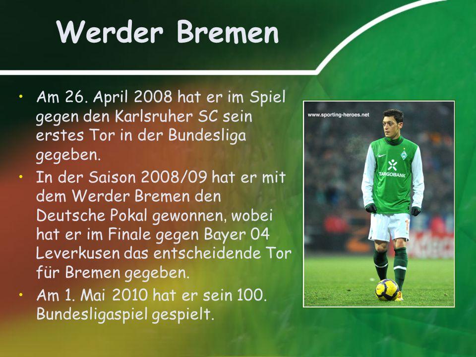 Werder Bremen Am 26. April 2008 hat er im Spiel gegen den Karlsruher SC sein erstes Tor in der Bundesliga gegeben.
