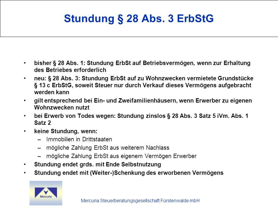 Stundung § 28 Abs. 3 ErbStG bisher § 28 Abs. 1: Stundung ErbSt auf Betriebsvermögen, wenn zur Erhaltung des Betriebes erforderlich.