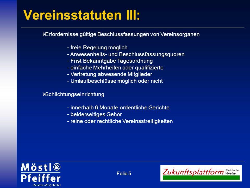 Vereinsstatuten III: Erfordernisse gültige Beschlussfassungen von Vereinsorganen. - freie Regelung möglich.