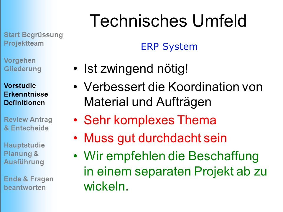 Technisches Umfeld Ist zwingend nötig!