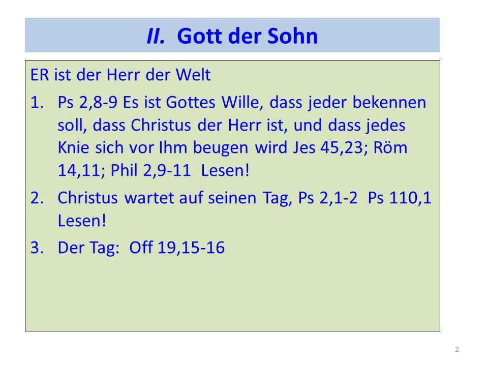 II. Gott der Sohn ER ist der Herr der Welt
