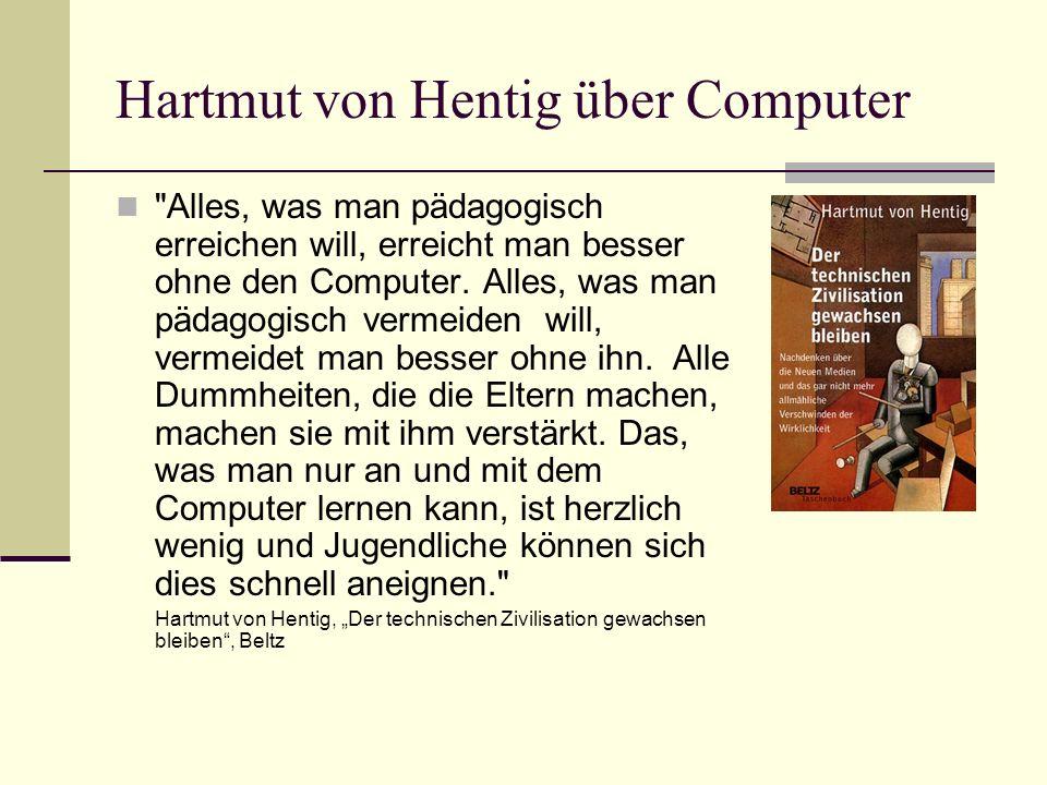 Hartmut von Hentig über Computer