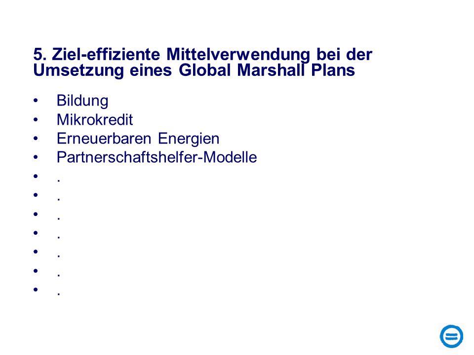 5. Ziel-effiziente Mittelverwendung bei der Umsetzung eines Global Marshall Plans