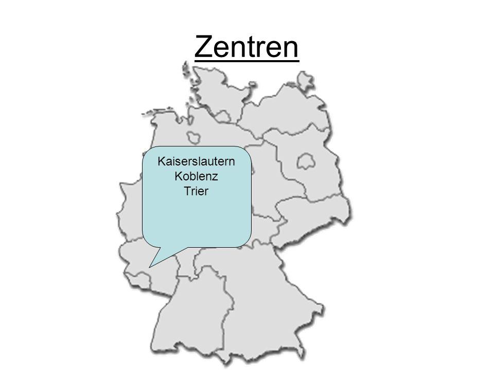 Zentren Kaiserslautern Koblenz Trier