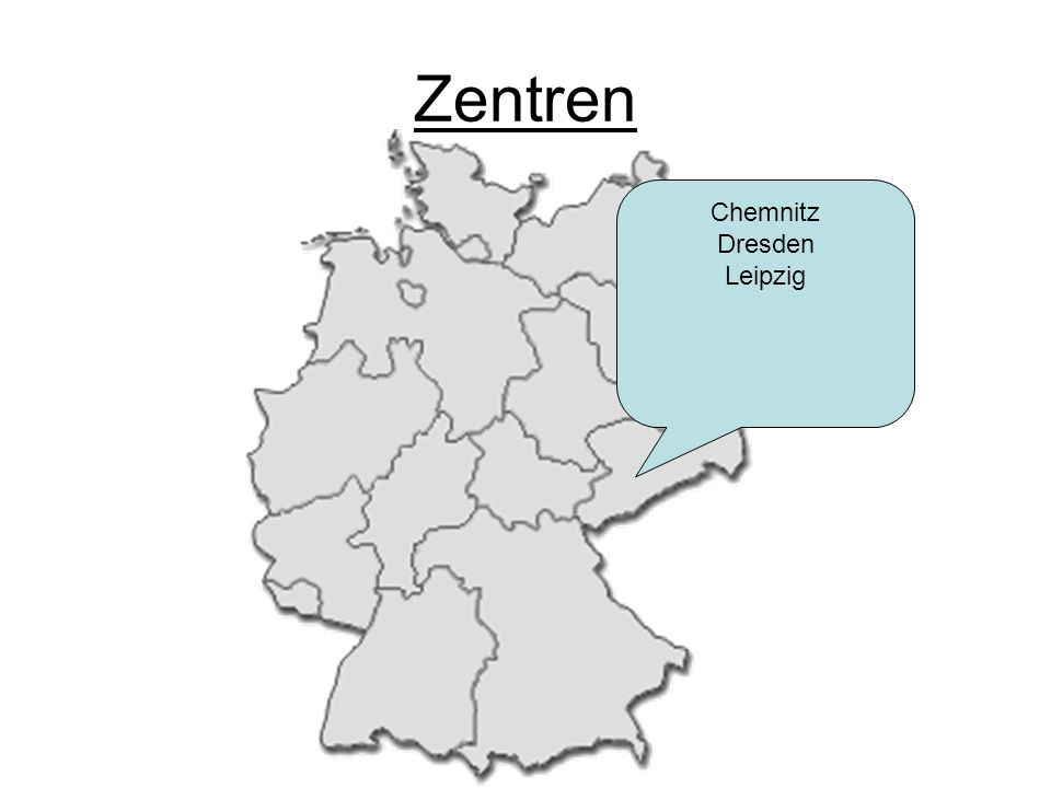 Zentren Chemnitz Dresden Leipzig