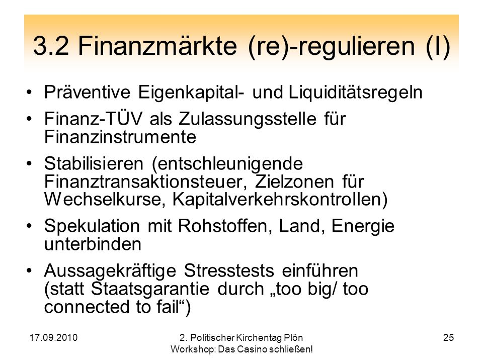 3.2 Finanzmärkte (re)-regulieren (I)