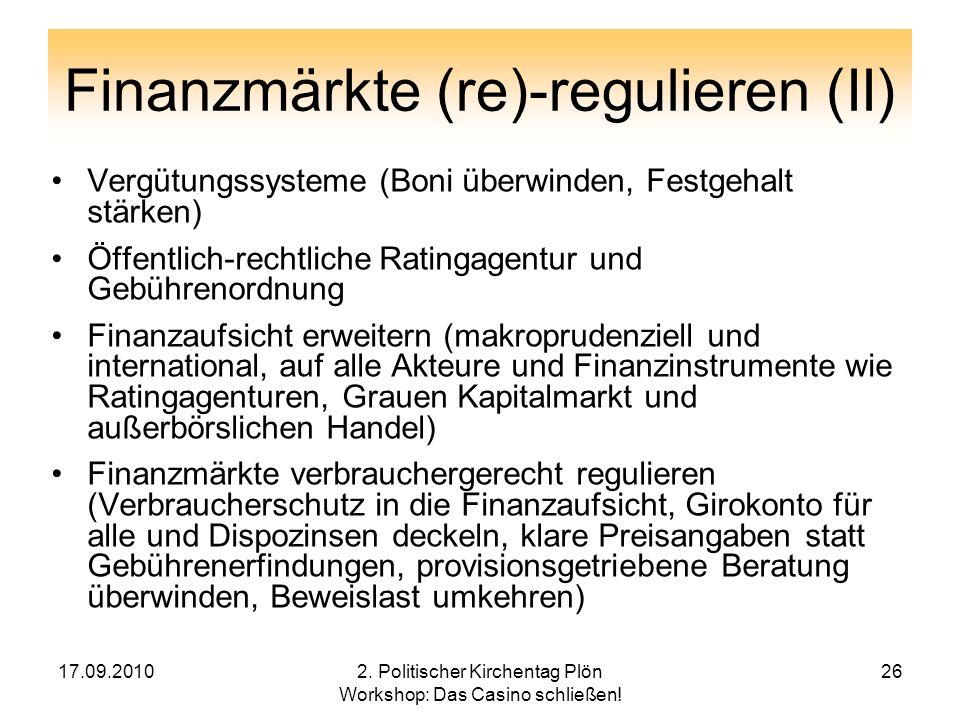 Finanzmärkte (re)-regulieren (II)