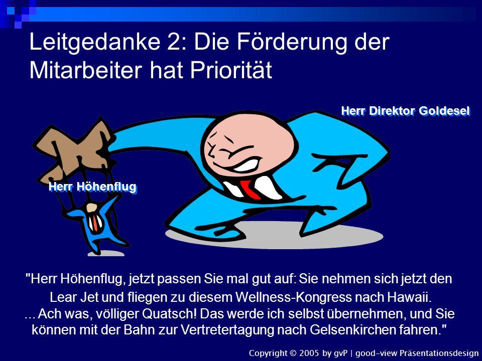 Leitgedanke 2: Die Förderung der Mitarbeiter hat Priorität