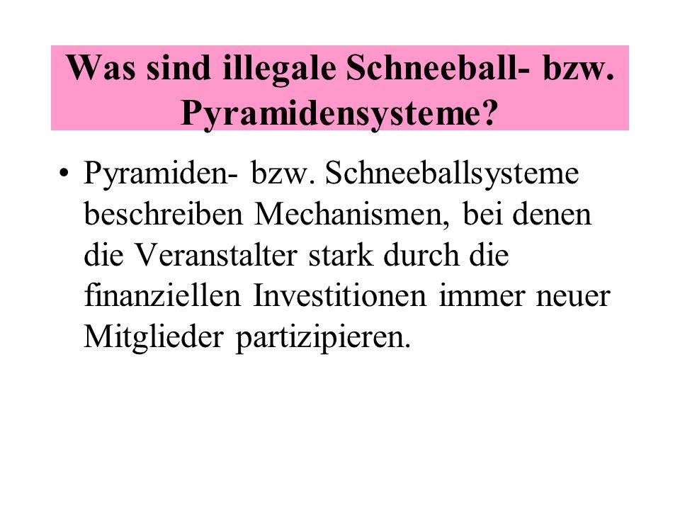 Was sind illegale Schneeball- bzw. Pyramidensysteme