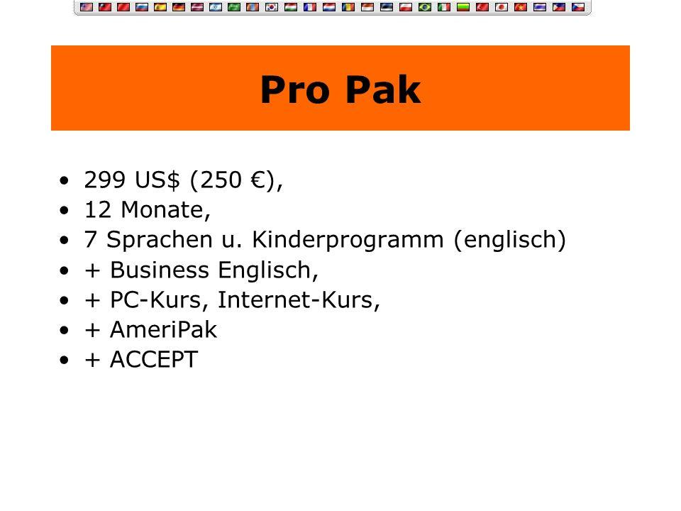 Pro Pak 299 US$ (250 €), 12 Monate, 7 Sprachen u. Kinderprogramm (englisch) + Business Englisch,