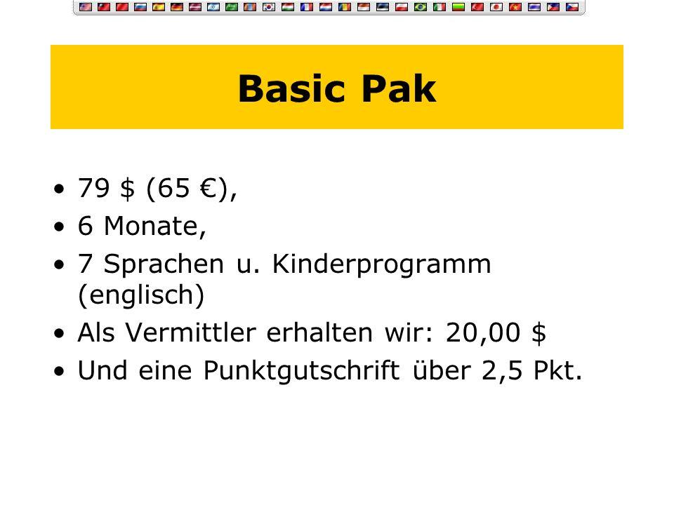 Basic Pak 79 $ (65 €), 6 Monate, 7 Sprachen u. Kinderprogramm (englisch) Als Vermittler erhalten wir: 20,00 $