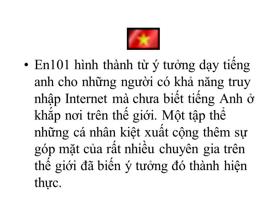 En101 hình thành từ ý tưởng dạy tiếng anh cho những người có khả năng truy nhập Internet mà chưa biết tiếng Anh ở khắp nơi trên thế giới.