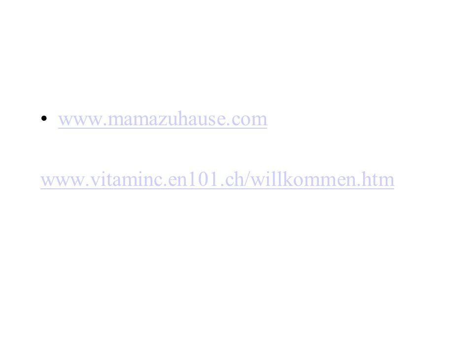 www.mamazuhause.com www.vitaminc.en101.ch/willkommen.htm