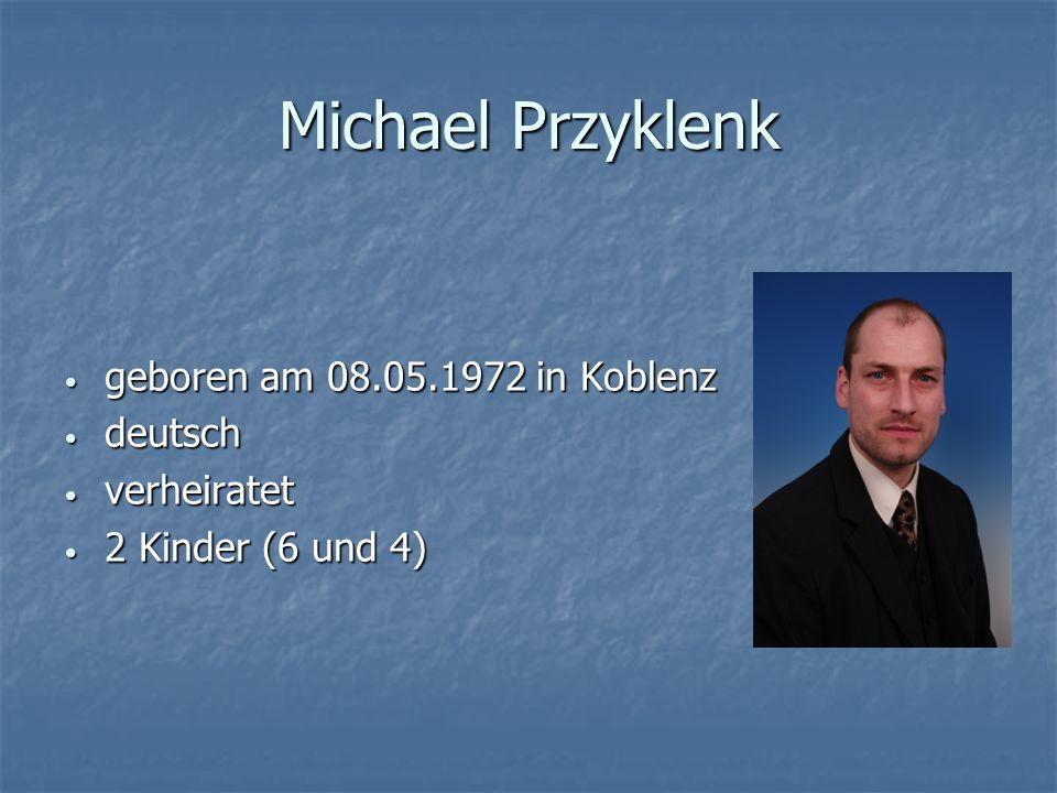 Michael Przyklenk geboren am 08.05.1972 in Koblenz deutsch verheiratet