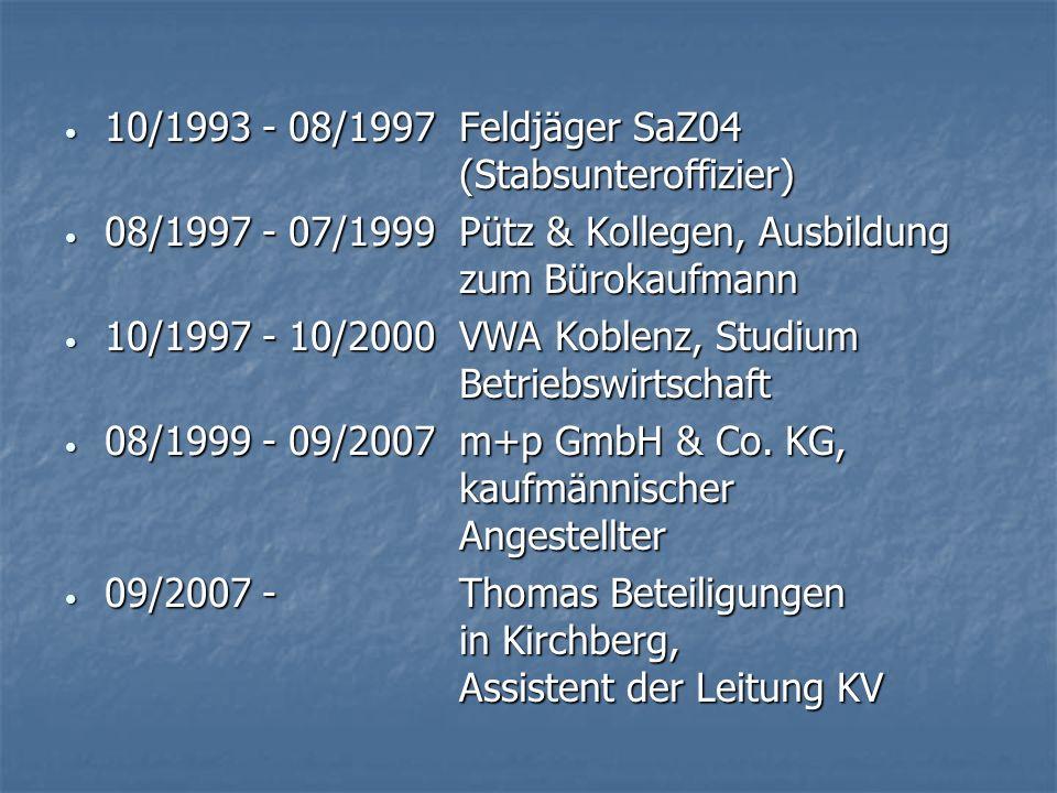 10/1993 - 08/1997 Feldjäger SaZ04 (Stabsunteroffizier)