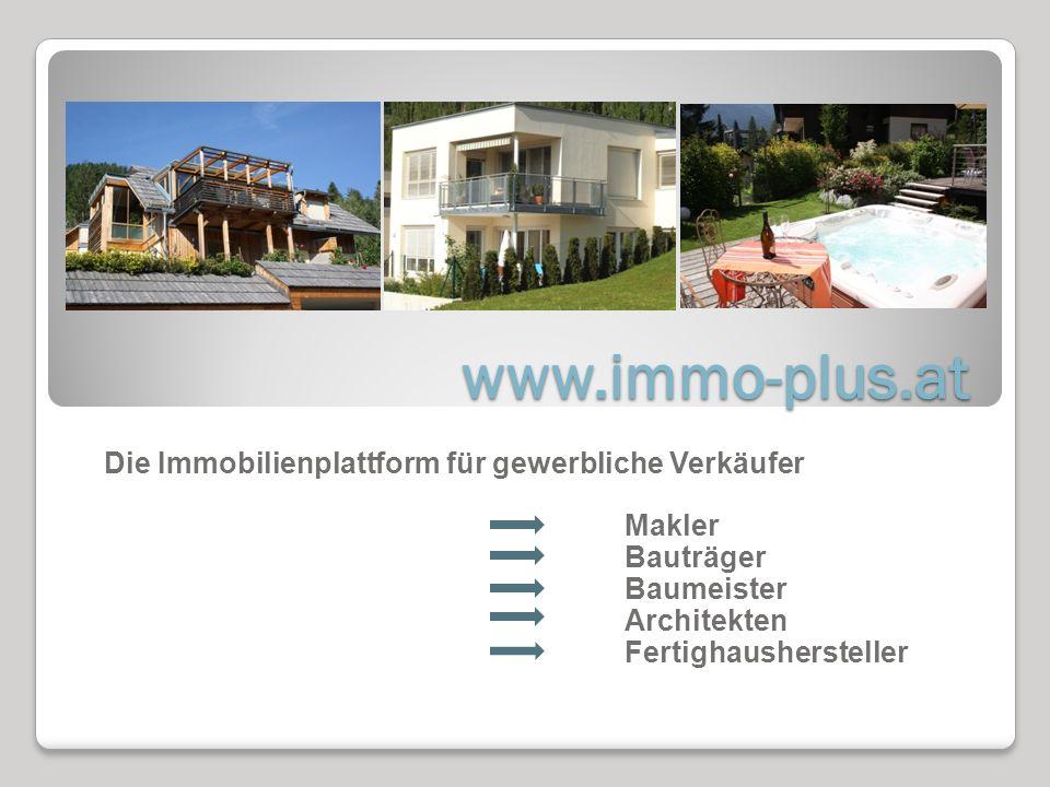 www.immo-plus.at Die Immobilienplattform für gewerbliche Verkäufer