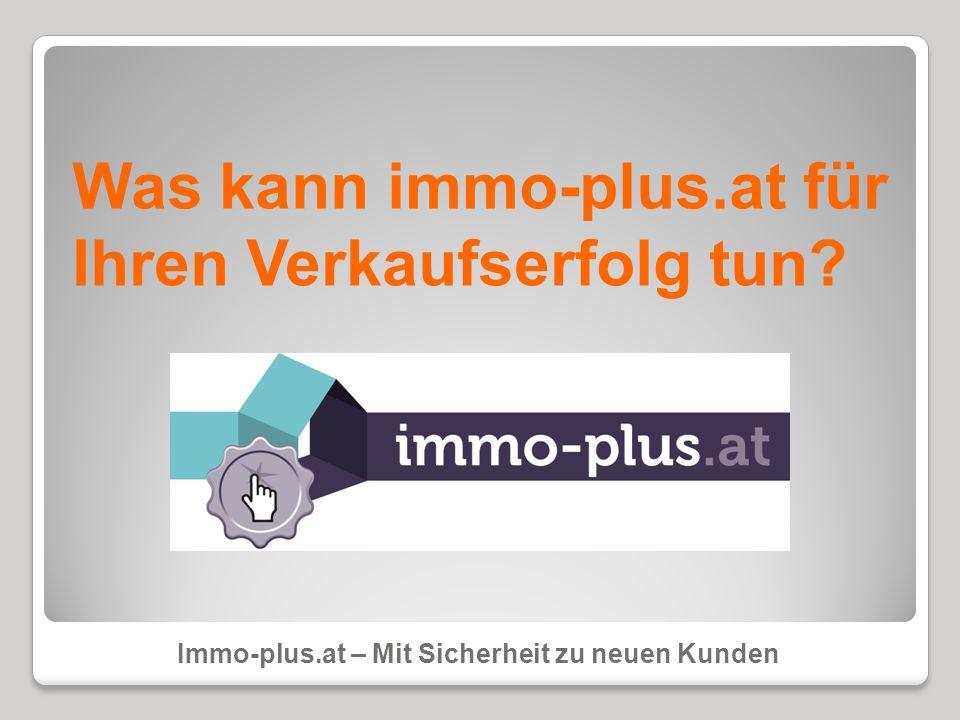 Was kann immo-plus.at für Ihren Verkaufserfolg tun