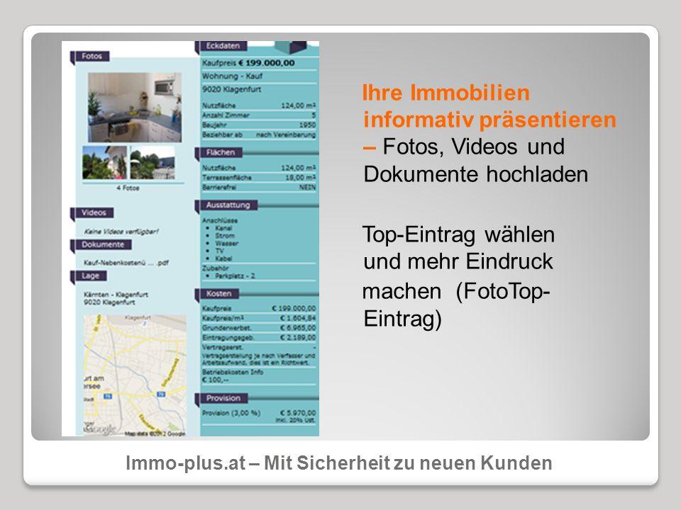 Ihre Immobilien informativ präsentieren – Fotos, Videos und Dokumente hochladen Top-Eintrag wählen und mehr Eindruck machen (FotoTop- Eintrag)