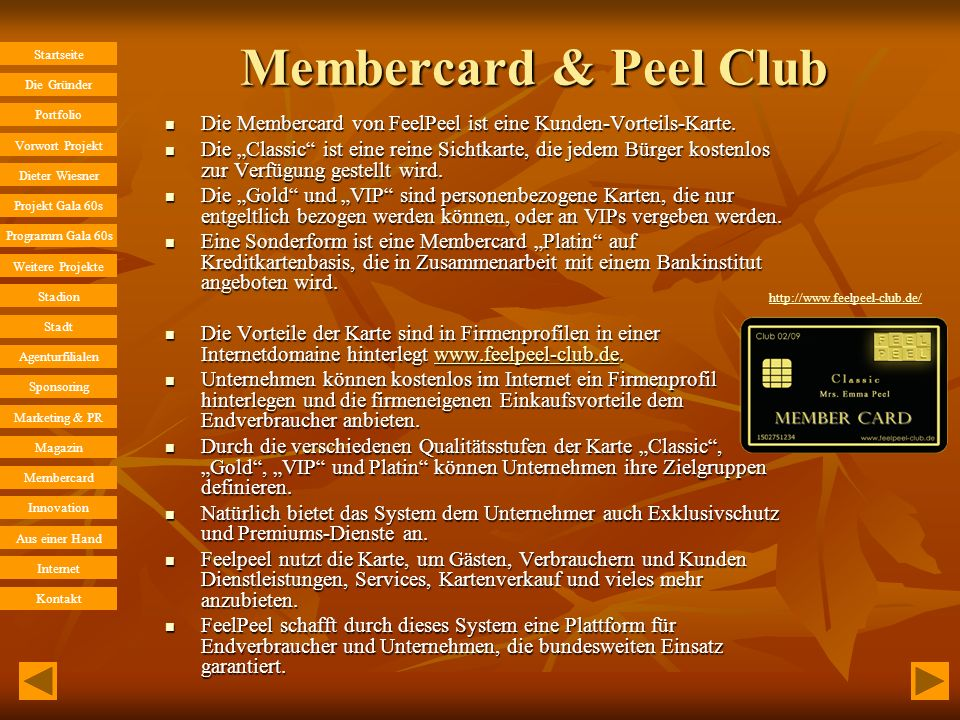 Membercard & Peel Club Die Membercard von FeelPeel ist eine Kunden-Vorteils-Karte.