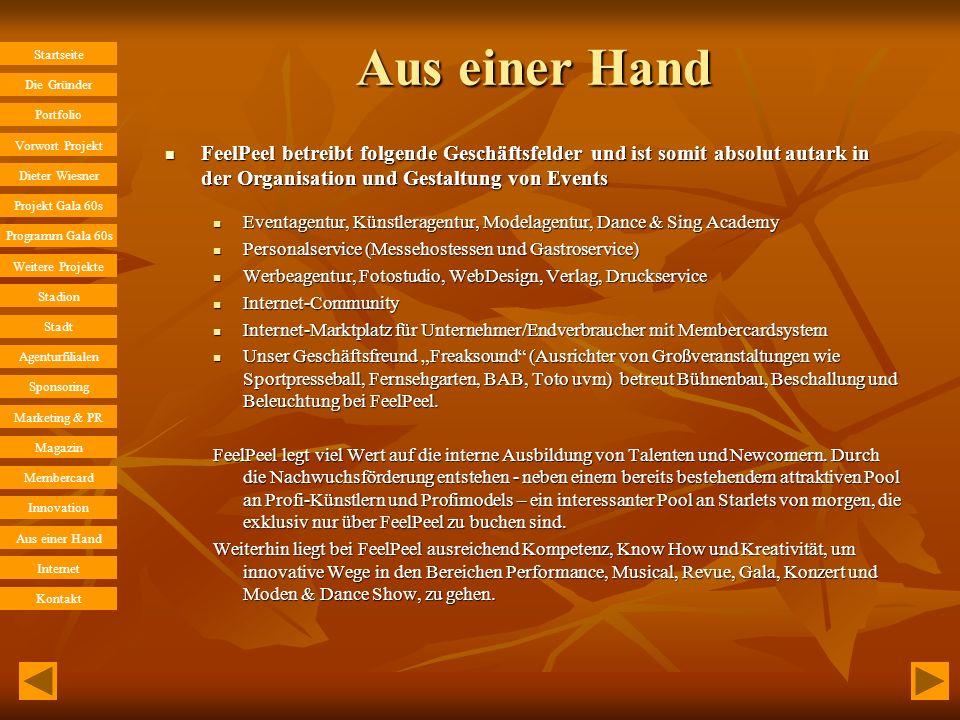 Aus einer Hand FeelPeel betreibt folgende Geschäftsfelder und ist somit absolut autark in der Organisation und Gestaltung von Events.