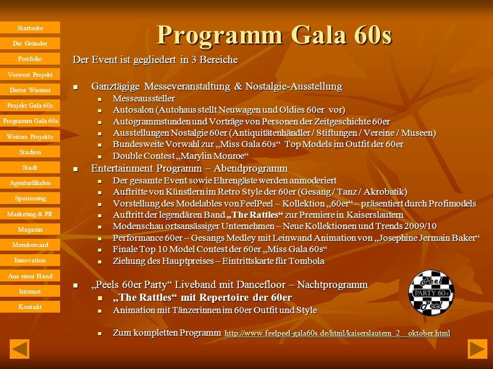 Programm Gala 60s Der Event ist gegliedert in 3 Bereiche