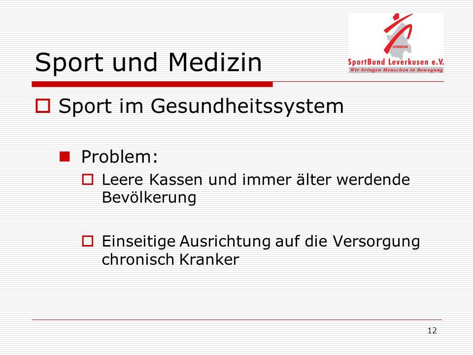 Sport und Medizin Sport im Gesundheitssystem Problem: