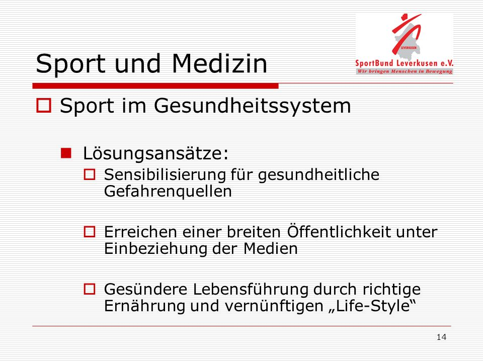 Sport und Medizin Sport im Gesundheitssystem Lösungsansätze: