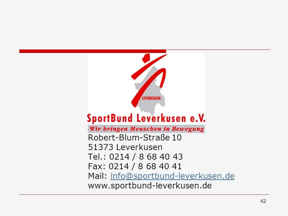 Robert-Blum-Straße 10 51373 Leverkusen. Tel.: 0214 / 8 68 40 43. Fax: 0214 / 8 68 40 41. Mail: info@sportbund-leverkusen.de.