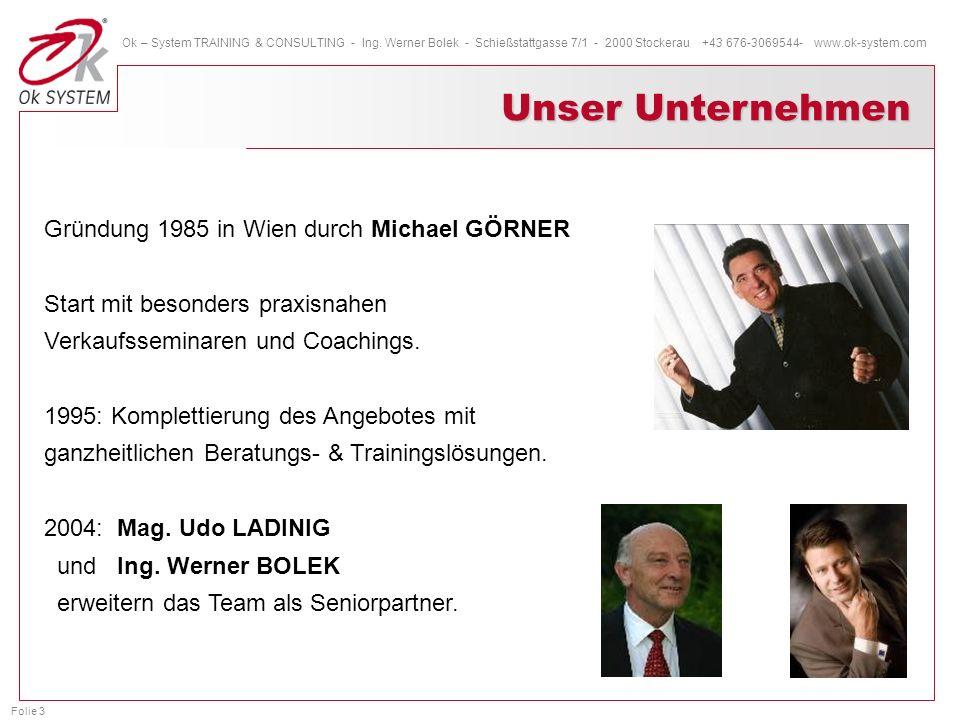 Unser Unternehmen Gründung 1985 in Wien durch Michael GÖRNER