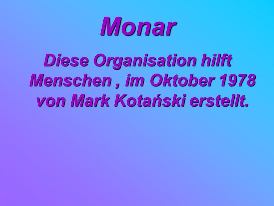 Monar Diese Organisation hilft Menschen , im Oktober 1978 von Mark Kotański erstellt.
