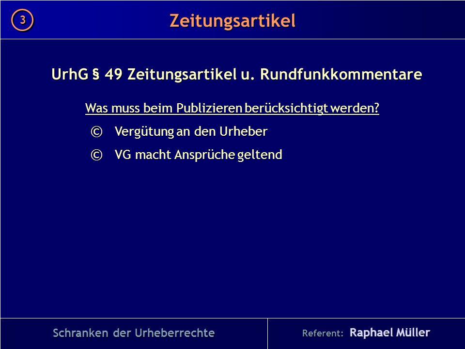 Schranken der Urheberrechte Referent: Raphael Müller