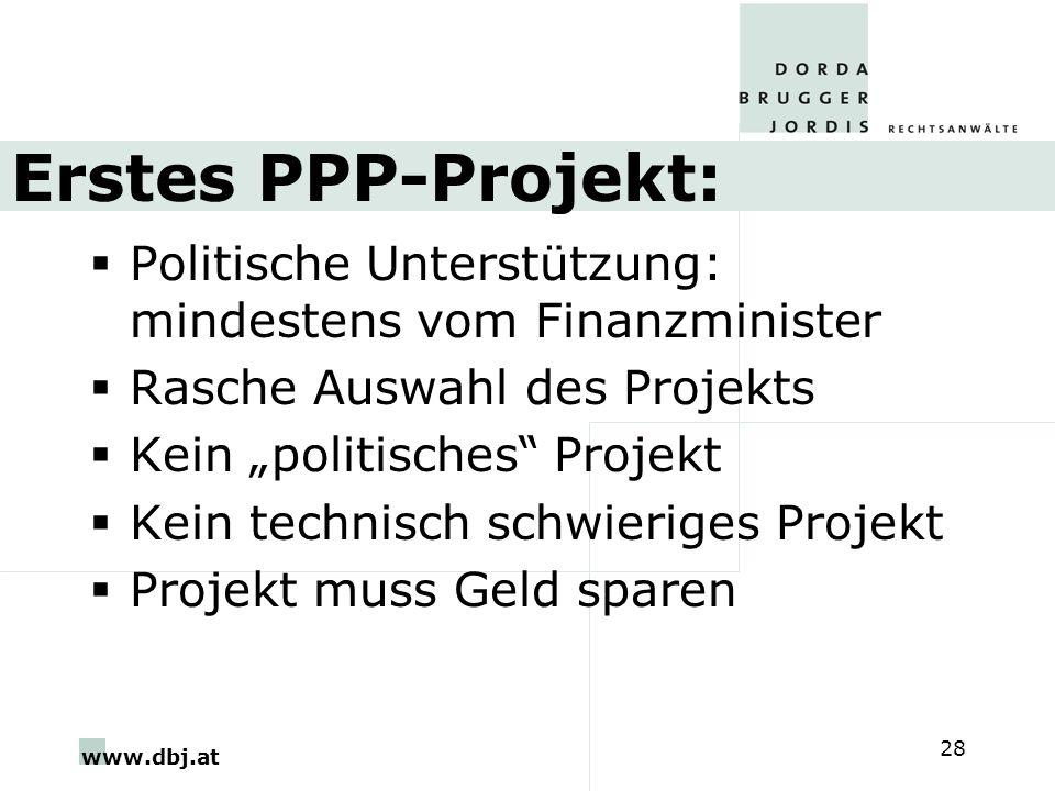 Erstes PPP-Projekt: Politische Unterstützung: mindestens vom Finanzminister. Rasche Auswahl des Projekts.
