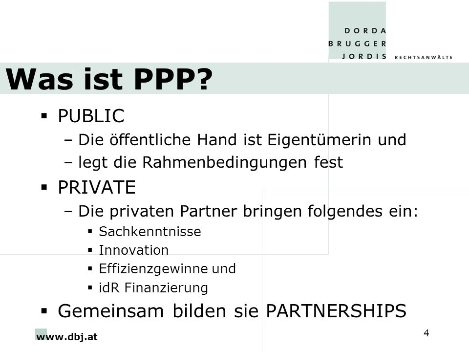 Was ist PPP PUBLIC PRIVATE Gemeinsam bilden sie PARTNERSHIPS