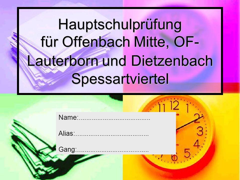 Hauptschulprüfung für Offenbach Mitte, OF-Lauterborn und Dietzenbach Spessartviertel