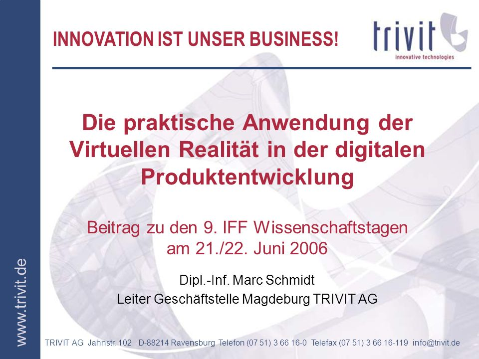 Dipl.-Inf. Marc Schmidt Leiter Geschäftstelle Magdeburg TRIVIT AG