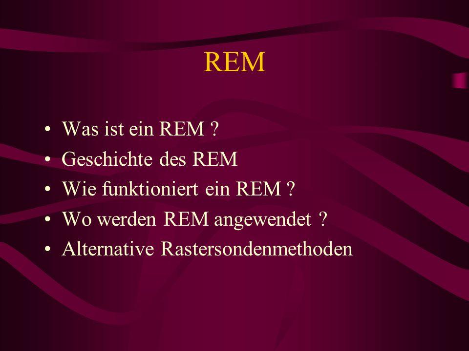 REM Was ist ein REM Geschichte des REM Wie funktioniert ein REM